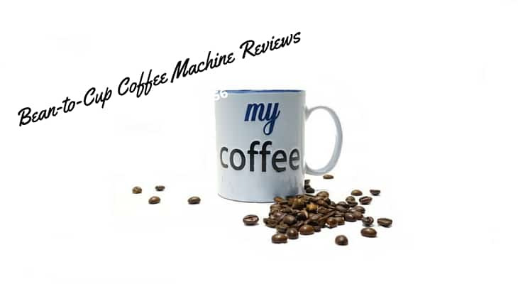 Bean-to-Cup Coffee Machine Reviews