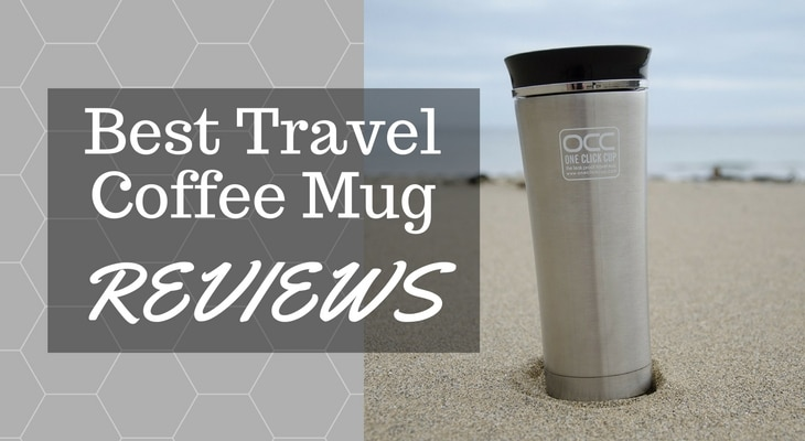 Best Travel Coffee Mug Reviews