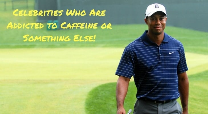 Celebrities Who Are Addicted to Caffeine or Something Else