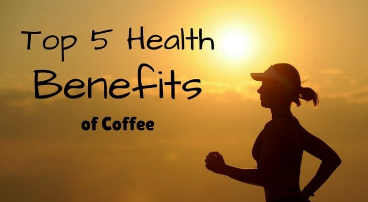 Top 5 health benefits of coffee